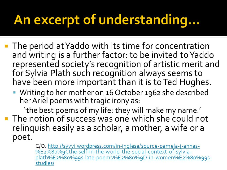  The period at Yaddo with its time for concentration and writing is a further factor: to be invited to Yaddo represented society's recognition of art