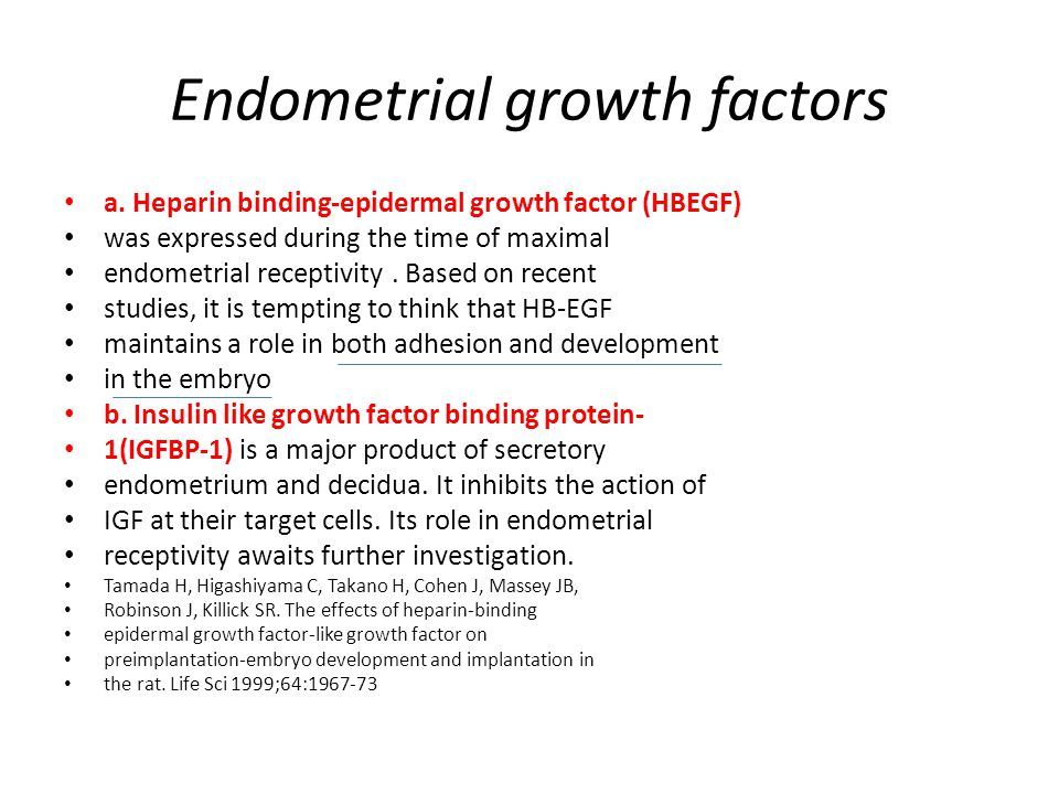 Endometrial growth factors a. Heparin binding-epidermal growth factor (HBEGF) was expressed during the time of maximal endometrial receptivity. Based