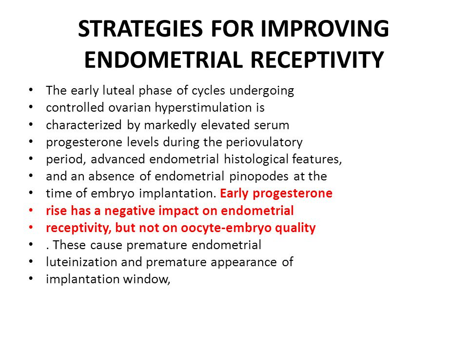 STRATEGIES FOR IMPROVING ENDOMETRIAL RECEPTIVITY The early luteal phase of cycles undergoing controlled ovarian hyperstimulation is characterized by m