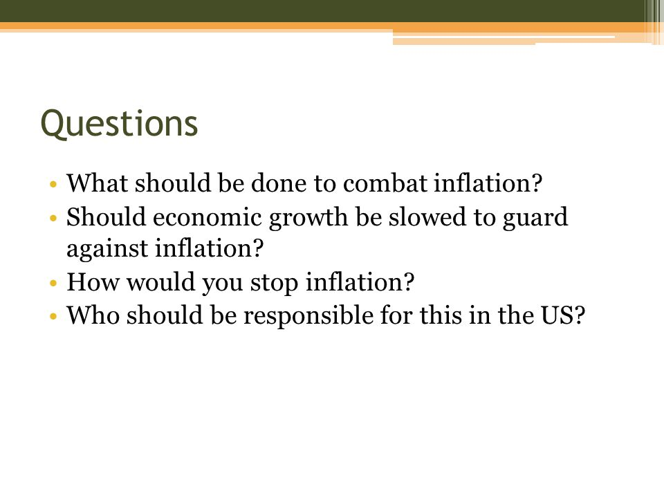 Questions What should be done to combat inflation.