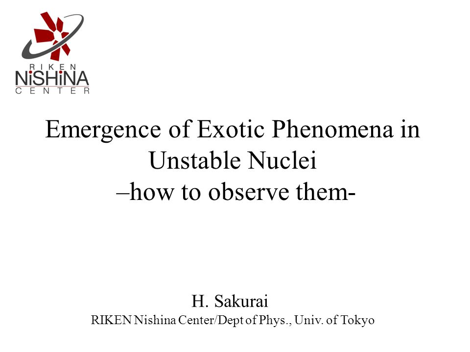 Emergence of Exotic Phenomena in Unstable Nuclei –how to observe them- H.