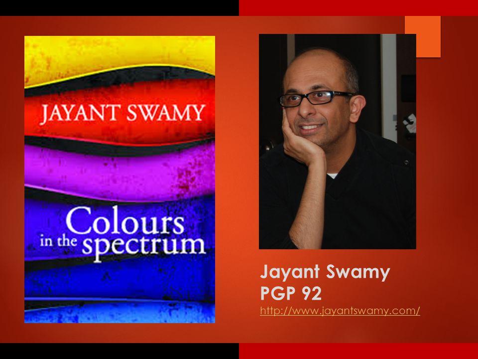 Jayant Swamy PGP 92 http://www.jayantswamy.com/