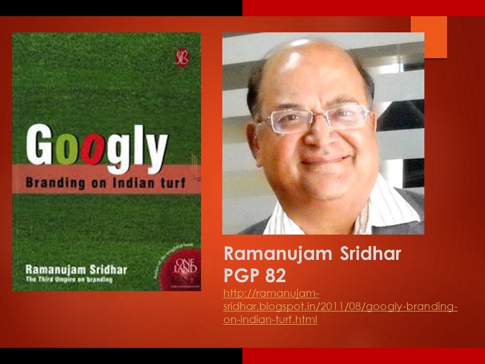 Ramanujam Sridhar PGP 82 http://ramanujam- sridhar.blogspot.in/2011/08/googly-branding- on-indian-turf.html
