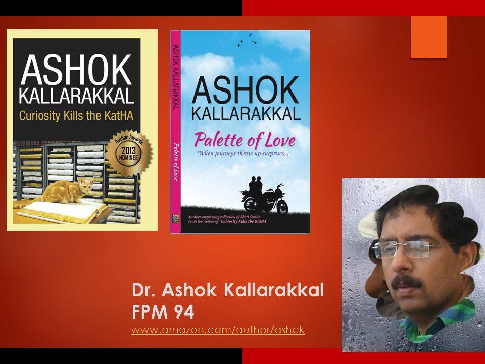 Dr. Ashok Kallarakkal FPM 94 www.amazon.com/author/ashok