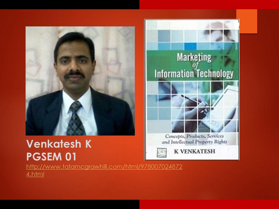 Venkatesh K PGSEM 01 http://www.tatamcgrawhill.com/html/978007024872 4.html
