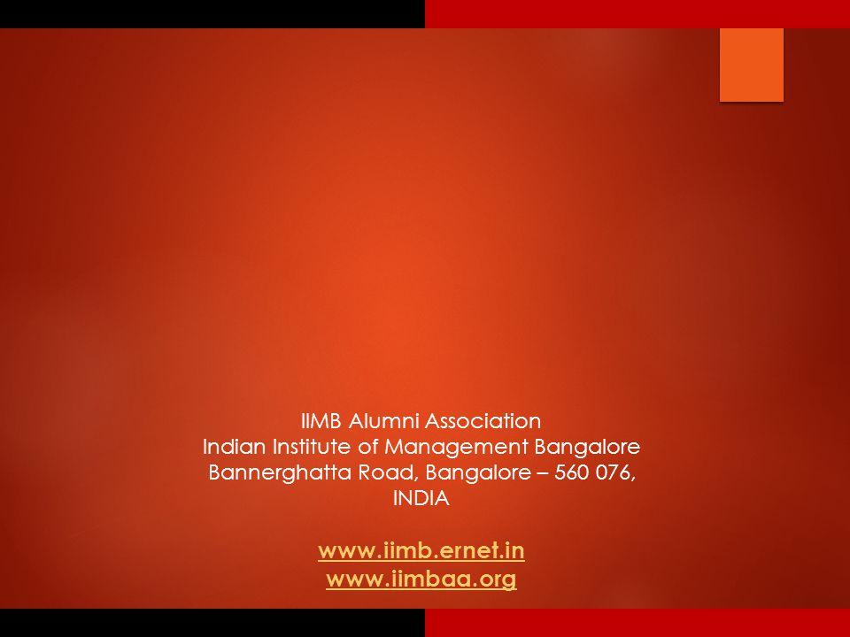 IIMB Alumni Association Indian Institute of Management Bangalore Bannerghatta Road, Bangalore – 560 076, INDIA www.iimb.ernet.in www.iimbaa.org