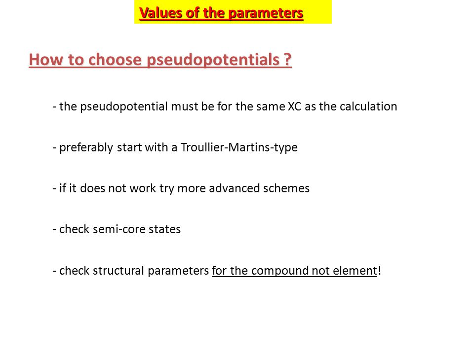 Values of the parameters How to choose pseudopotentials .