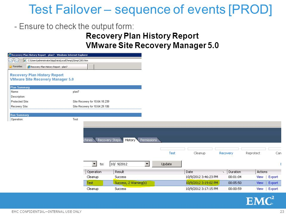 23EMC CONFIDENTIAL—INTERNAL USE ONLY Test Failover – sequence of events [PROD] - Ensure to check the output form: Recovery Plan History Report VMware