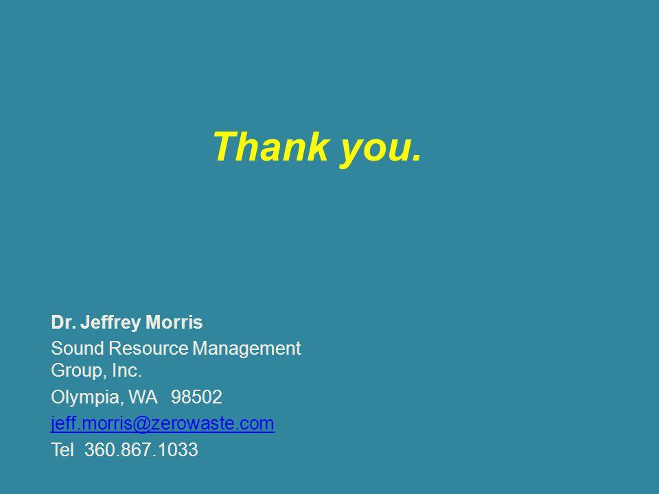 Thank you. Dr. Jeffrey Morris Sound Resource Management Group, Inc. Olympia, WA 98502 jeff.morris@zerowaste.com Tel 360.867.1033