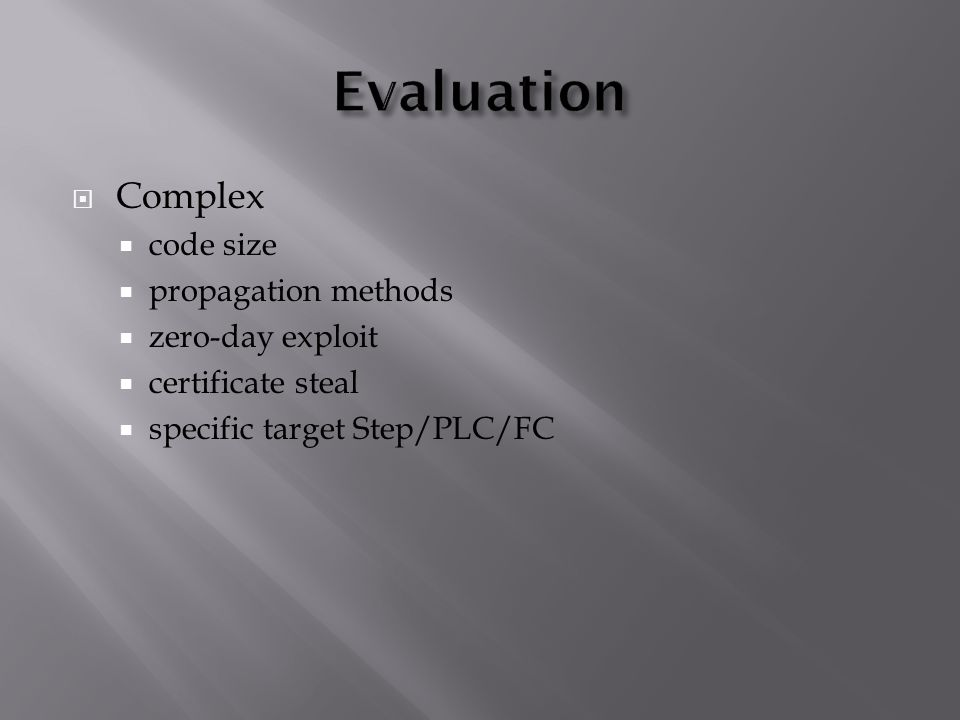  Complex  code size  propagation methods  zero-day exploit  certificate steal  specific target Step/PLC/FC
