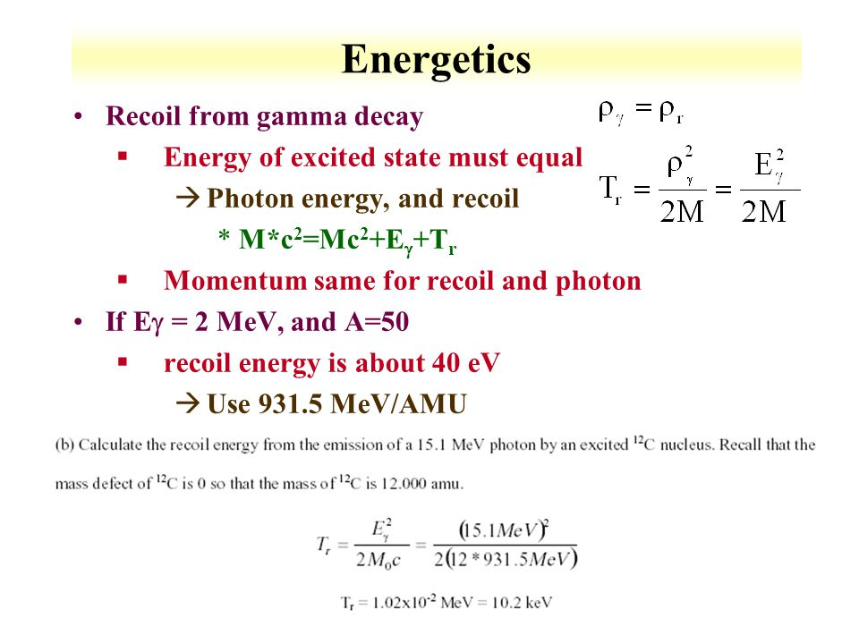 6-9 Multipole Radiation & Selection Rules Since  radiation arises from electromagnetic effects, it can be thought of as changes in the charge and current distributions in nuclei §Charge distributions resulting electric moments §Current distributions yield magnetic moments Gamma decay can be classified as magnetic (M) or electric (E) §E and M multipole radiations differ in parity properties Transition probabilities decrease rapidly with increasing angular-momentum changes §as in  -decay