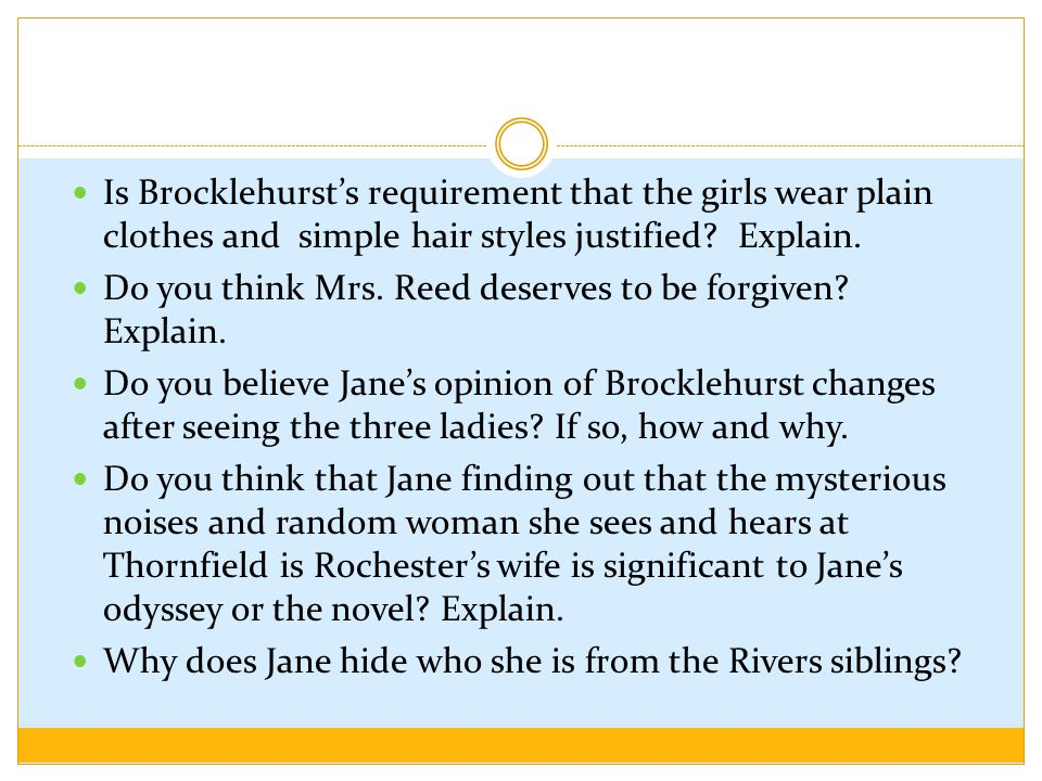 Is Brocklehurst's requirement that the girls wear plain clothes and simple hair styles justified.