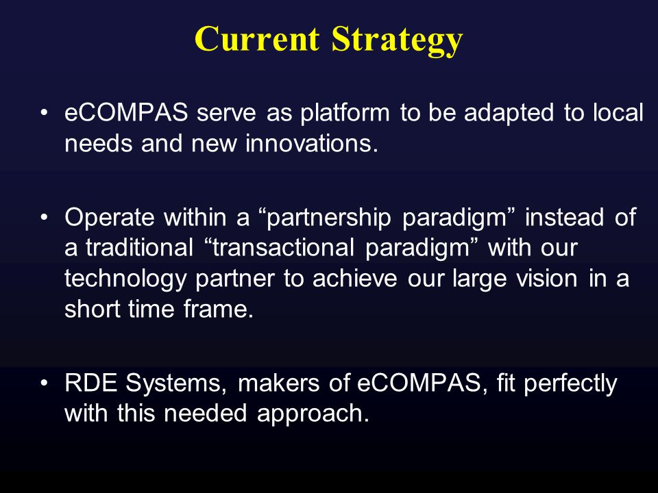 Current Strategy eCOMPAS serve as platform to be adapted to local needs and new innovations.