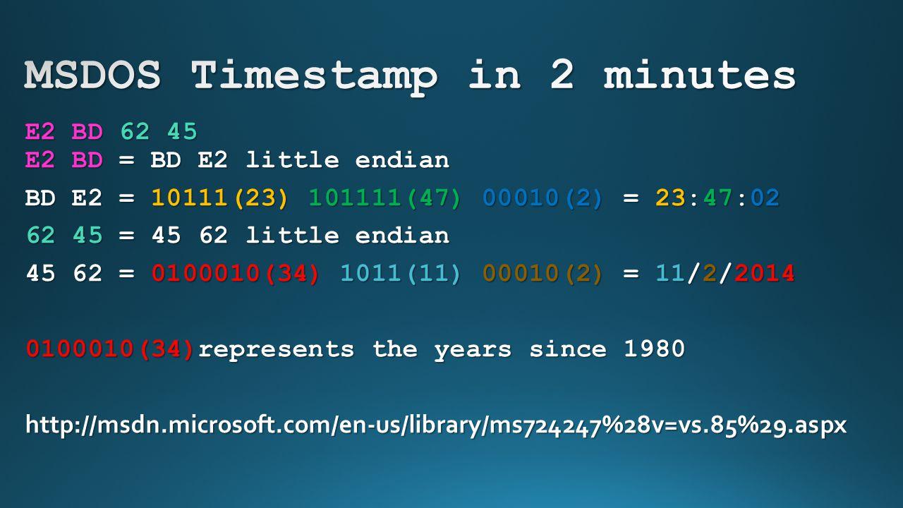 E2 BD 62 45 E2 BD = BD E2 little endian BD E2 = 10111(23) 101111(47) 00010(2) = 23:47:02 62 45 = 45 62 little endian 45 62 = 0100010(34) 1011(11) 0001