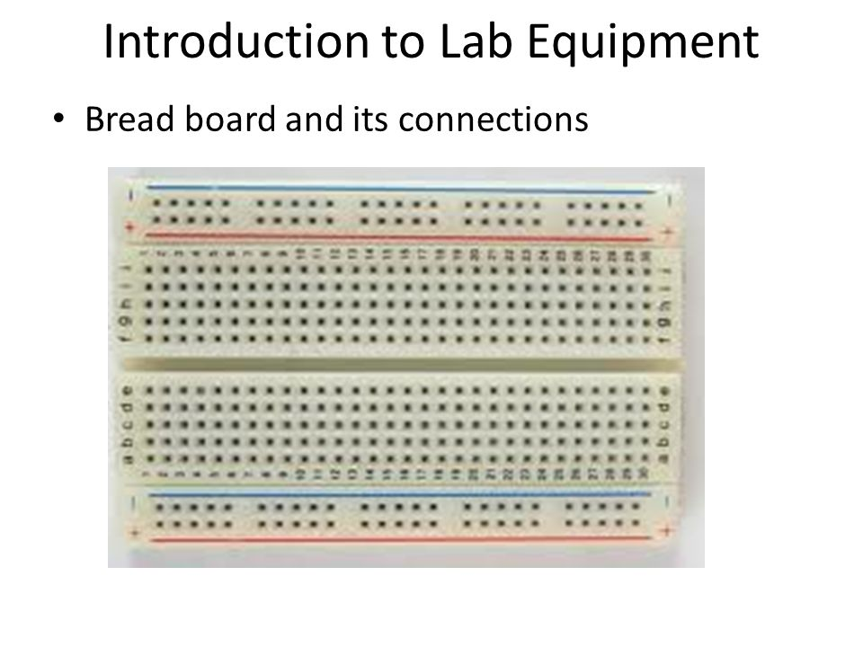 Introduction to Lab Equipment Bread board and its connections