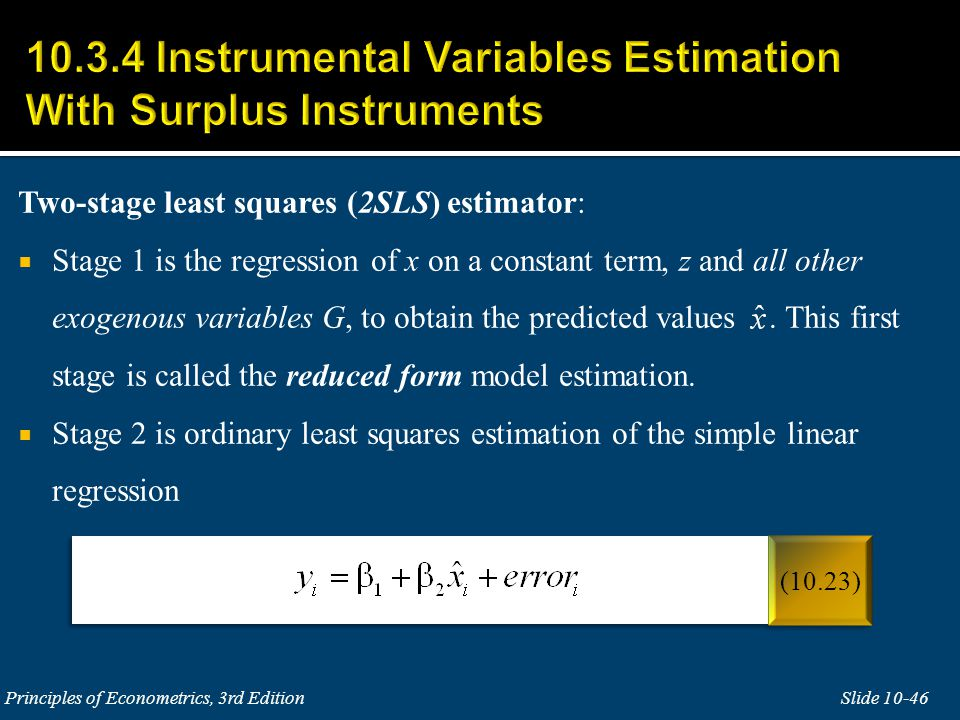 Two-stage least squares (2SLS) estimator:  Stage 1 is the regression of x on a constant term, z and all other exogenous variables G, to obtain the predicted values.