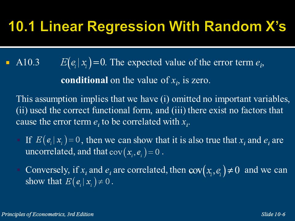  A10.3 The expected value of the error term e i, conditional on the value of x i, is zero.