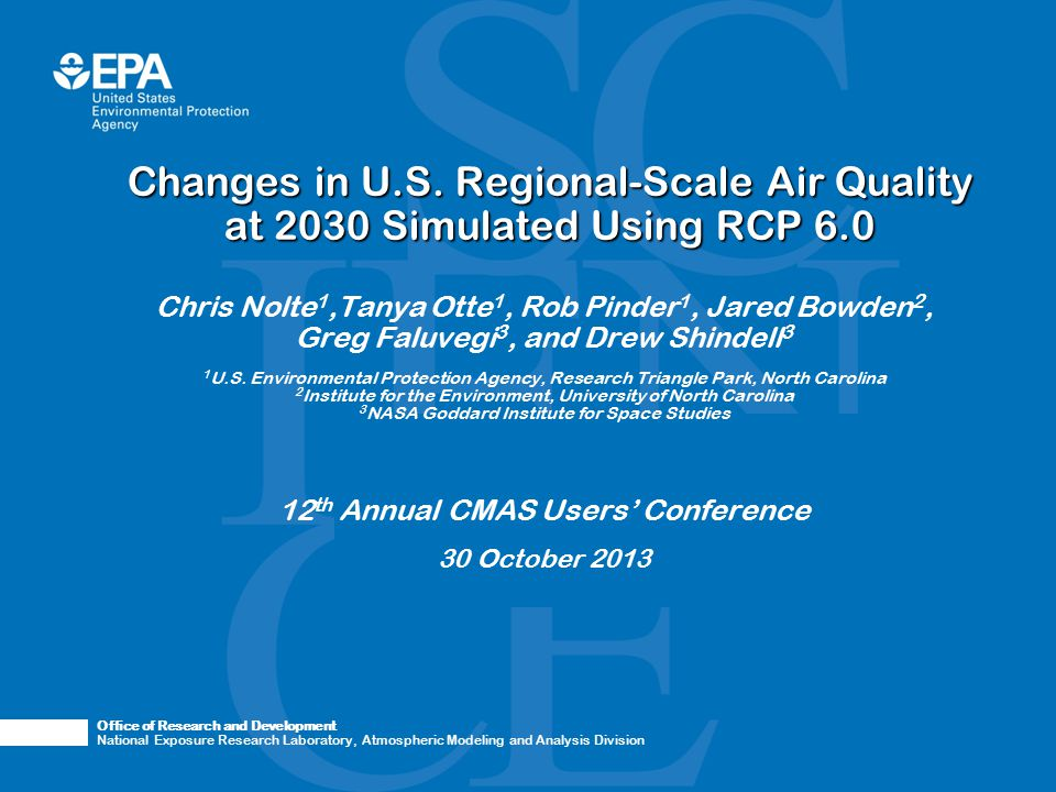 Office of Research and Development National Exposure Research Laboratory, Atmospheric Modeling and Analysis Division Changes in U.S. Regional-Scale Ai