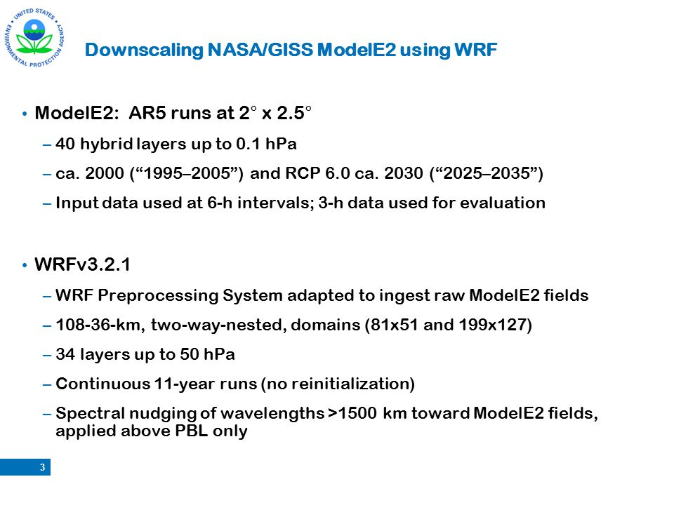 "Downscaling NASA/GISS ModelE2 using WRF ModelE2: AR5 runs at 2° x 2.5° –40 hybrid layers up to 0.1 hPa –ca. 2000 (""1995–2005"") and RCP 6.0 ca. 2030 ("""