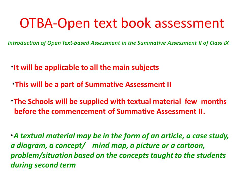 OTBA-Open text book assessment Introduction of Open Text-based Assessment in the Summative Assessment II of Class IX * It will be applicable to all th