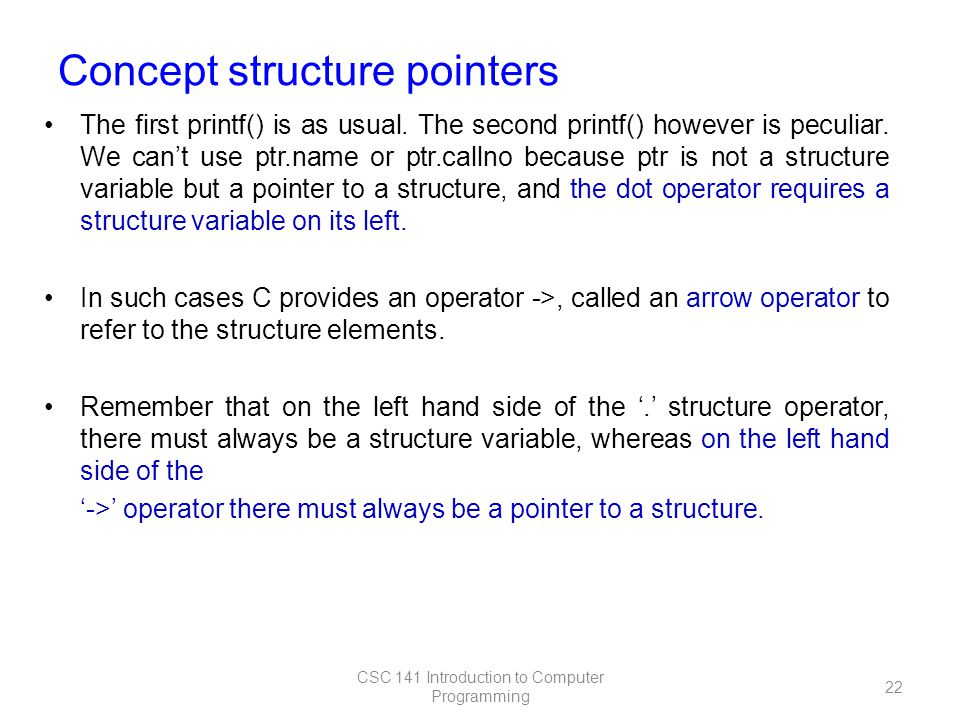 Concept structure pointers The first printf() is as usual.