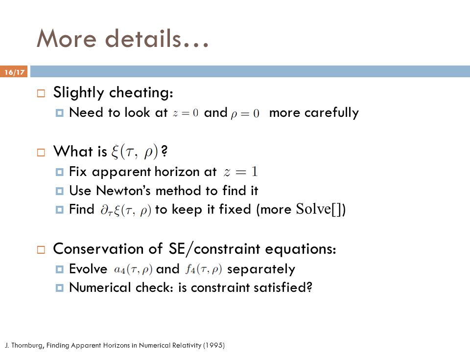 More details… 16/17  Slightly cheating:  Need to look at and  more carefully  What is .