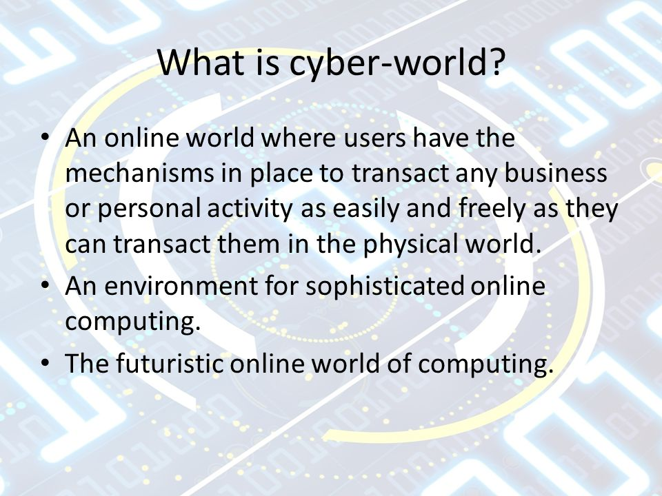 What is cyber-world.