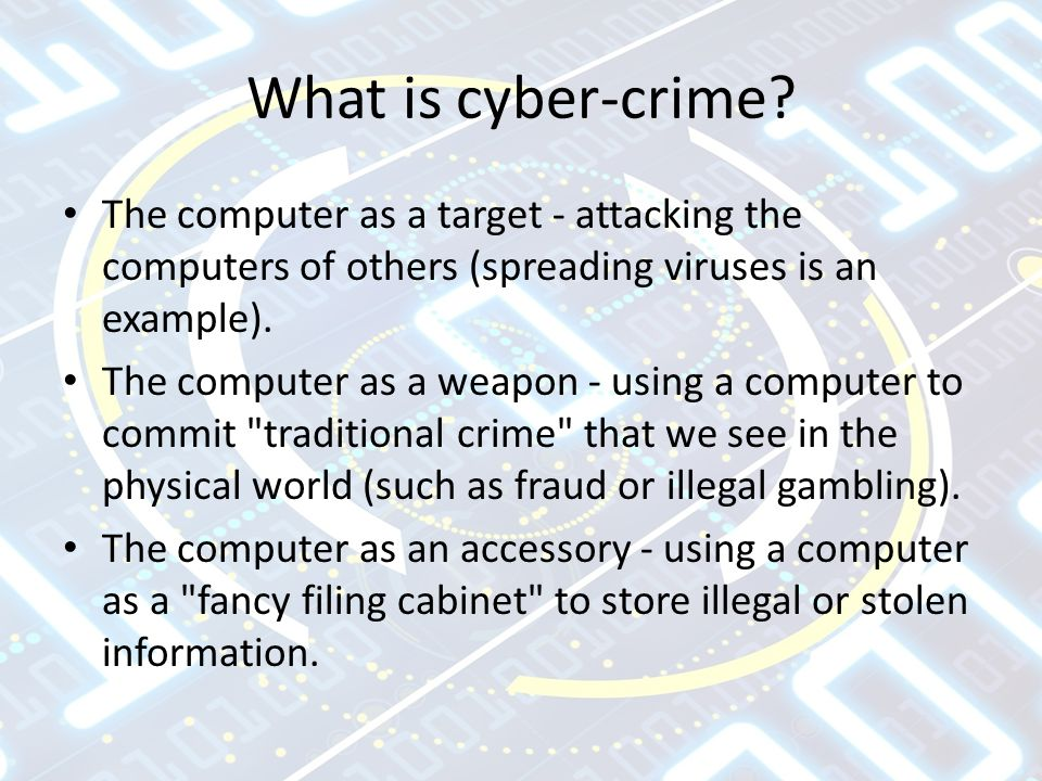 What is cyber-crime.