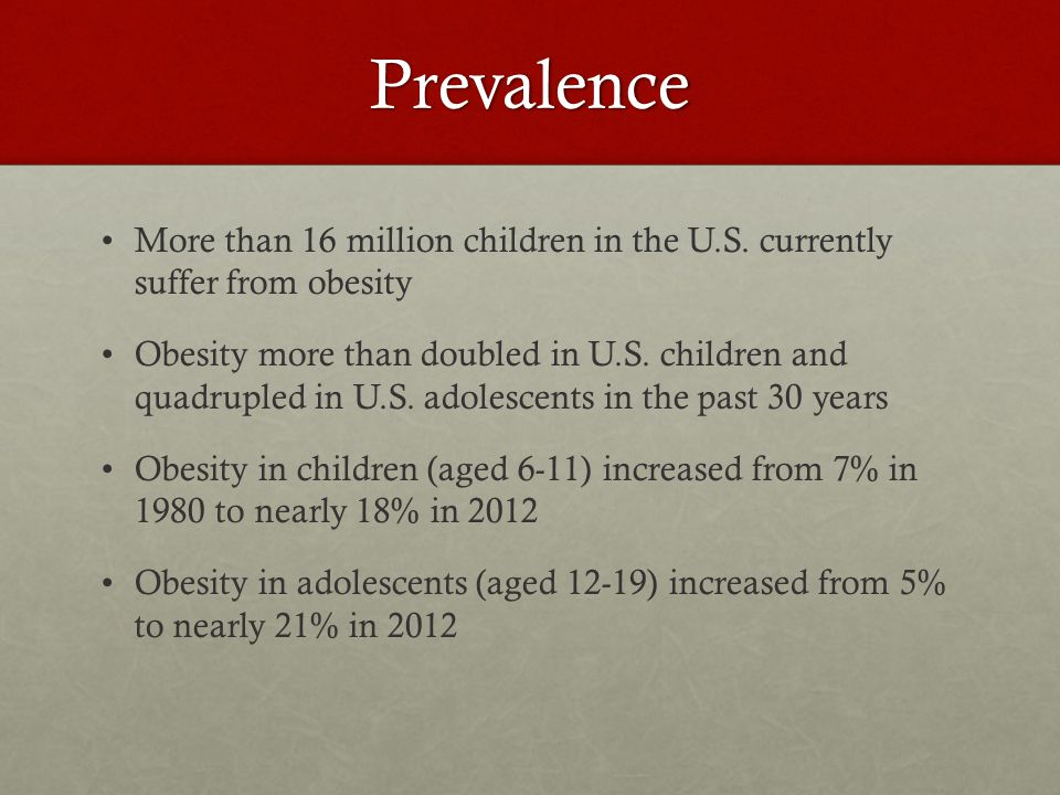 Prevalence More than 16 million children in the U.S.