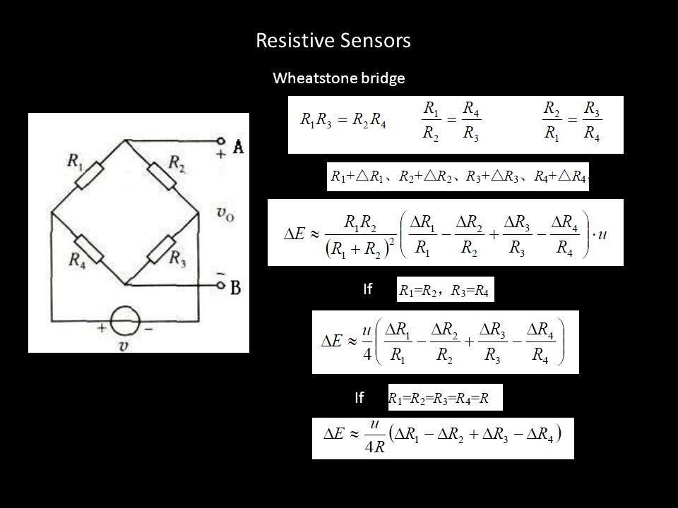 Wheatstone bridge If Resistive Sensors