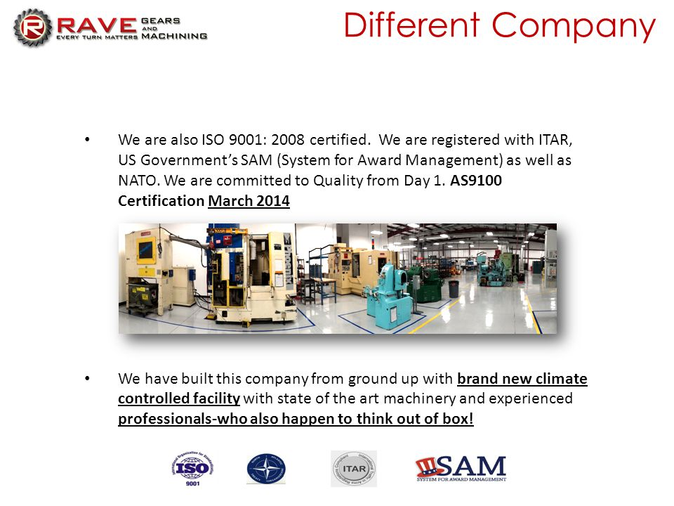 Different Company We are also ISO 9001: 2008 certified.