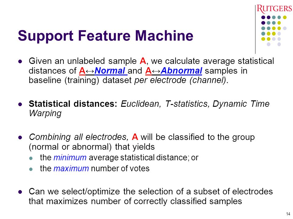 Support Feature Machine Given an unlabeled sample A, we calculate average statistical distances of A↔Normal and A↔Abnormal samples in baseline (traini