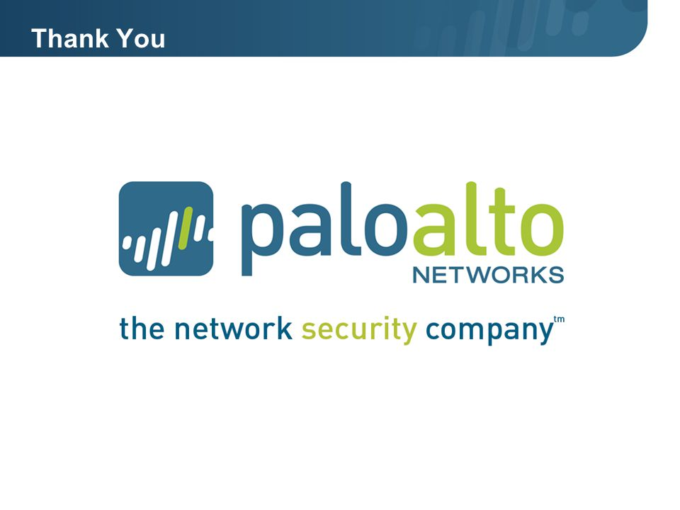 Thank You © 2010 Palo Alto Networks. Proprietary and Confidential. Page 33 |