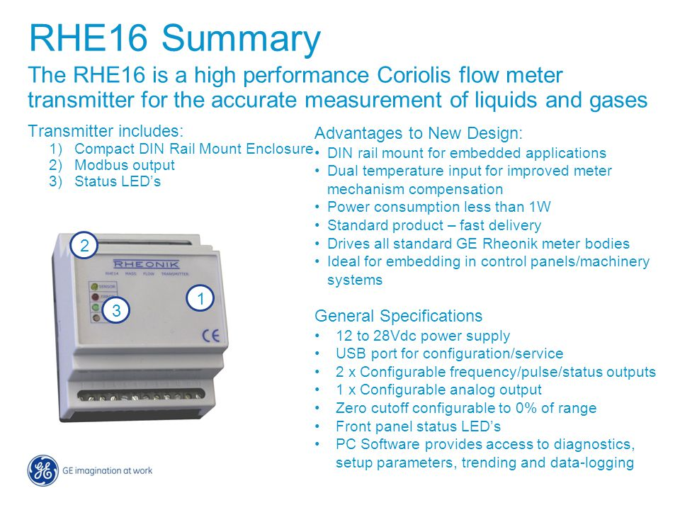 The RHE16 is a high performance Coriolis flow meter transmitter for the accurate measurement of liquids and gases Transmitter includes: 1)Compact DIN