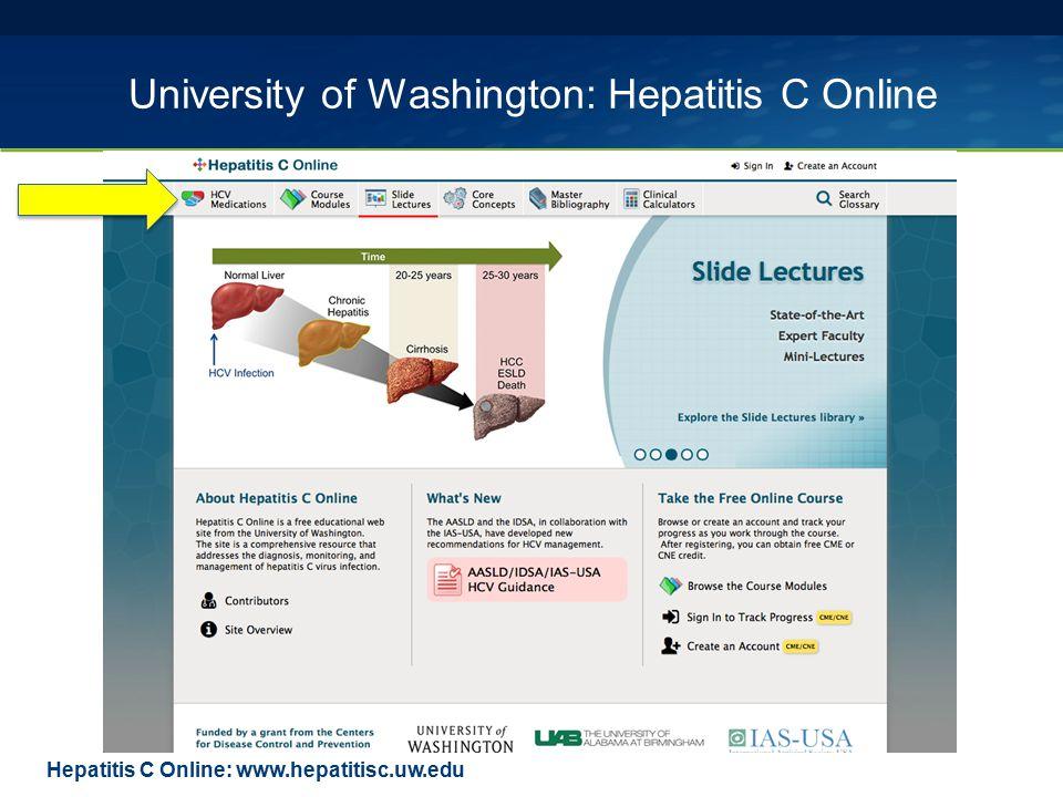 Hepatitis C Online: www.hepatitisc.uw.edu University of Washington: Hepatitis C Online