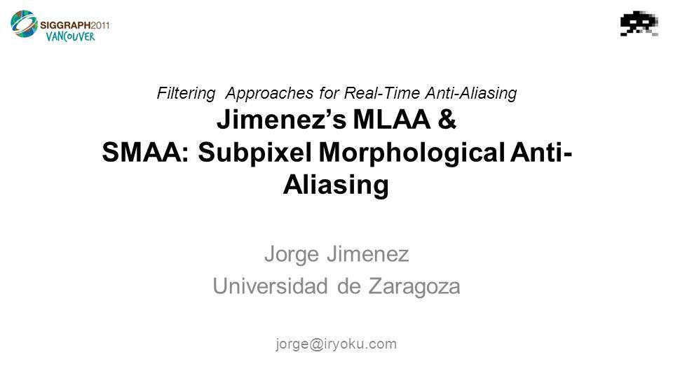 SMAA: Subpixel Morphological Antialiasing MLAAMSAA 2xPost-Resolve MLAA