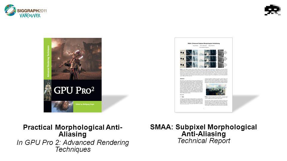SMAA: Subpixel Morphological Antialiasing