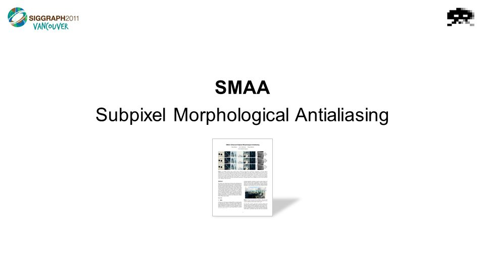 SMAA Subpixel Morphological Antialiasing