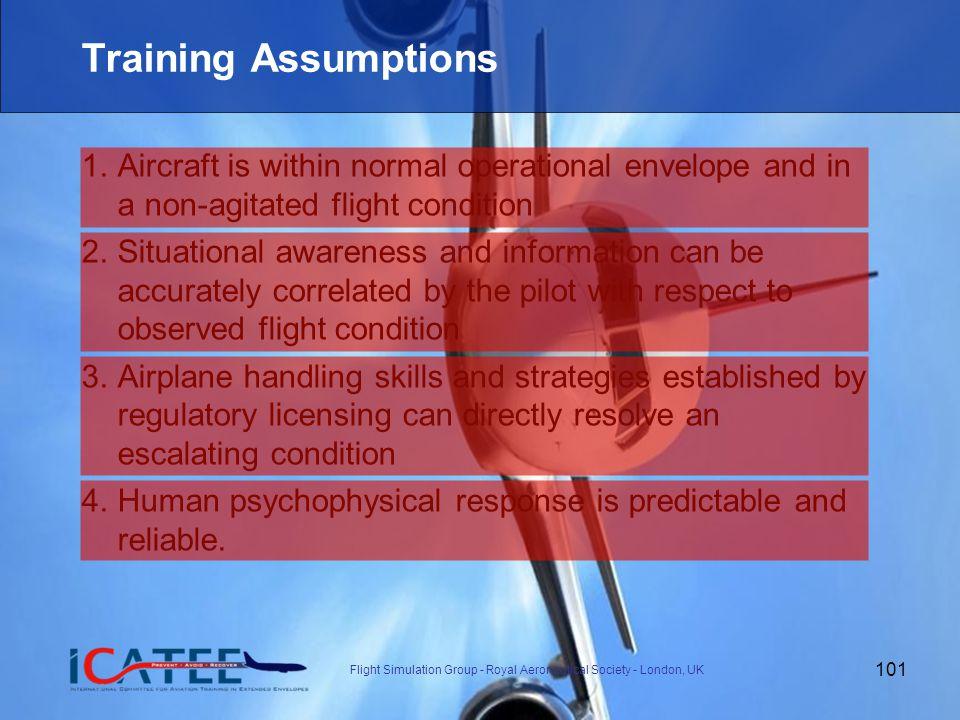101 Flight Simulation Group - Royal Aeronautical Society - London, UK Training Assumptions 1.