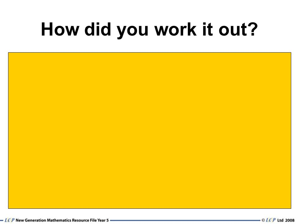 How did you work it out?