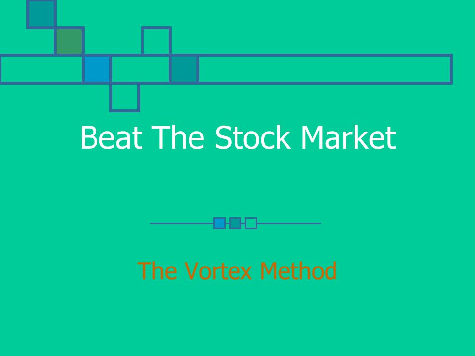 Beat The Stock Market The Vortex Method