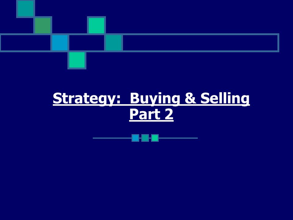 Strategy: Buying & Selling Part 2