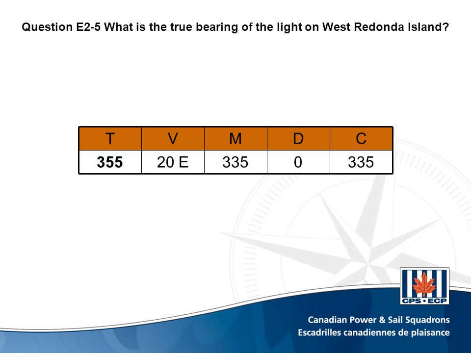 TVMDC Question E2-5 What is the true bearing of the light on West Redonda Island? 35520 E3350