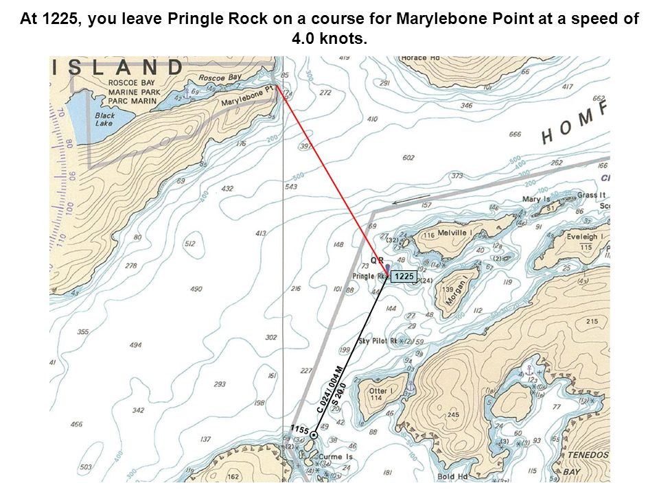 C 024 / 004 M S 20.0 At 1225, you leave Pringle Rock on a course for Marylebone Point at a speed of 4.0 knots.
