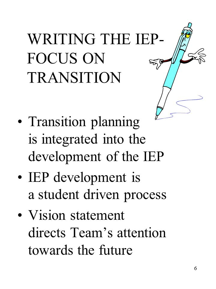 17 Transition on the IEP: An Integrated Planning Approach to Adult Living  IEP 1  IEP 2  IEP 3  IEP 4  IEP 5  IEP 8 The Team discusses transition elements on these IEP pages.