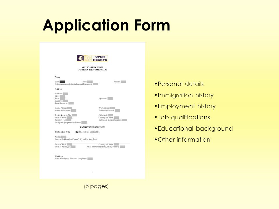 Application Form Personal details Immigration history Employment history Job qualifications Educational background Other information (5 pages)