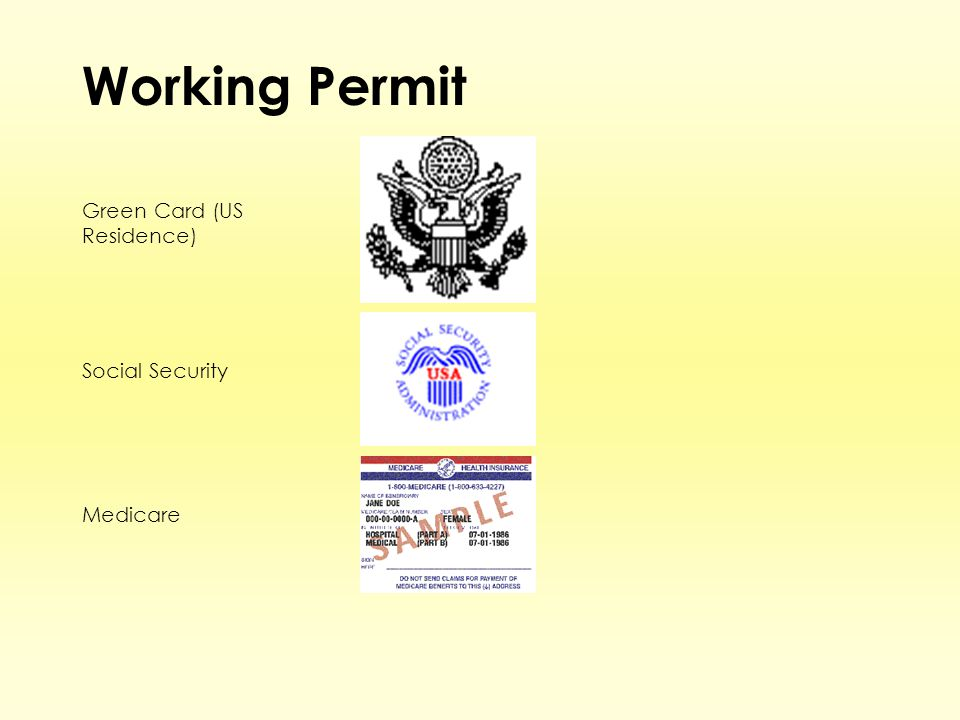 Working Permit Green Card (US Residence) Social Security Medicare