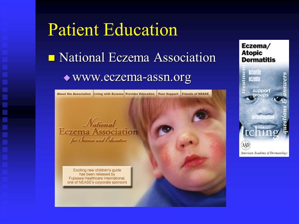 Patient Education National Eczema Association National Eczema Association  www.eczema-assn.org
