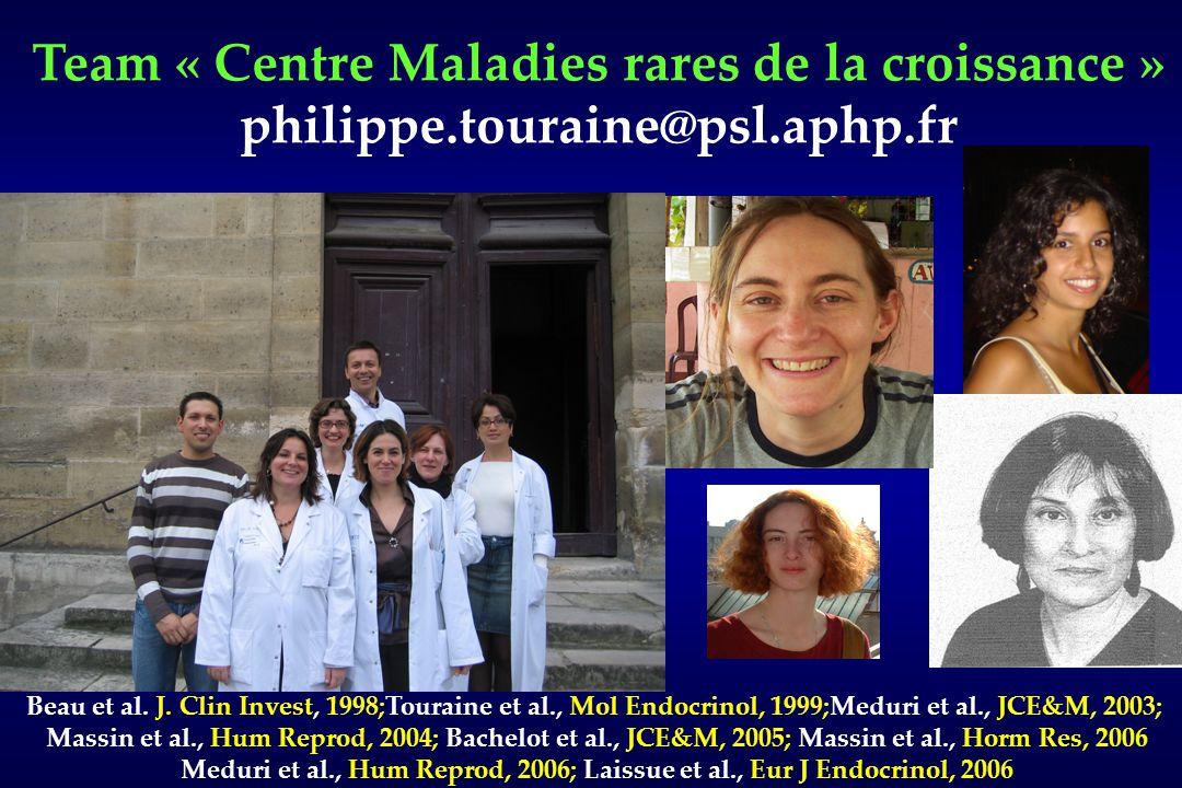 Team « Centre Maladies rares de la croissance » philippe.touraine@psl.aphp.fr Beau et al.
