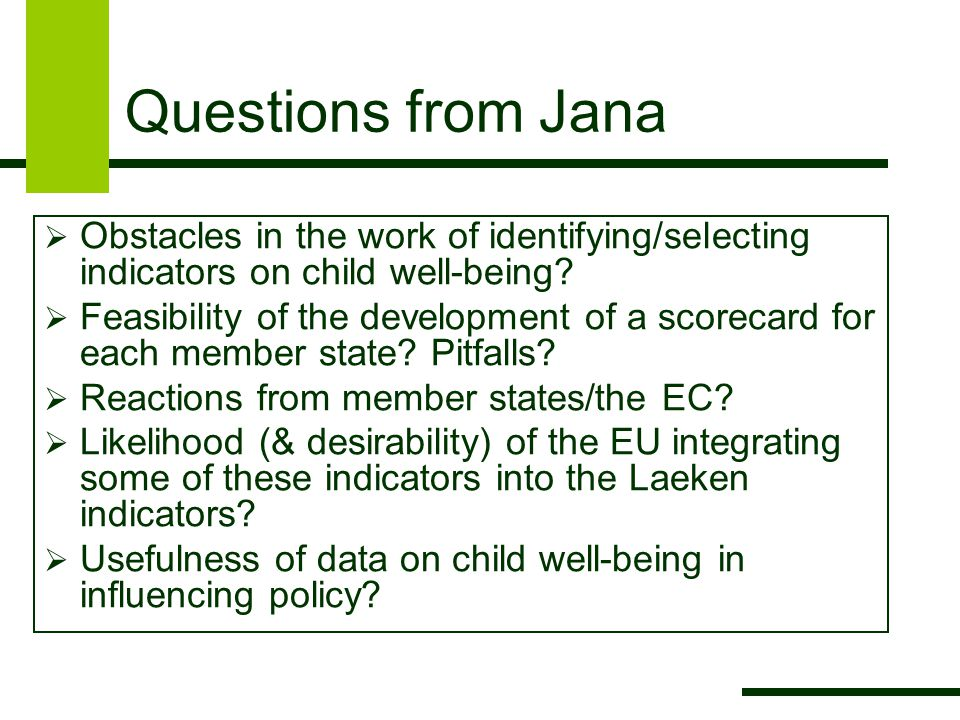 Questions from Jana  Obstacles in the work of identifying/selecting indicators on child well-being.